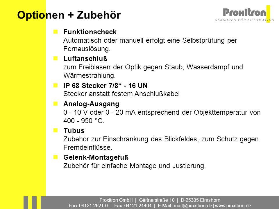 Proxitron GmbH | Gärtnerstraße 10 | D-25335 Elmshorn Fon: 04121 2621-0 | Fax: 04121 24404 | E-Mail: mail@proxitron.de | www.proxitron.de Optionen + Zu