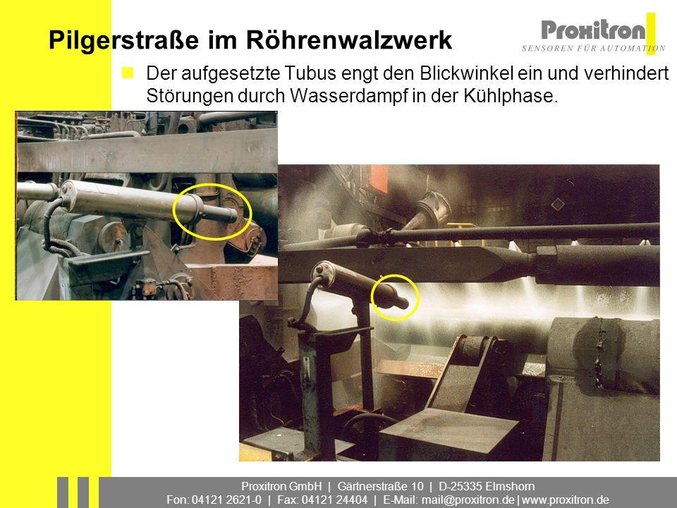 Proxitron GmbH | Gärtnerstraße 10 | D-25335 Elmshorn Fon: 04121 2621-0 | Fax: 04121 24404 | E-Mail: mail@proxitron.de | www.proxitron.de Pilgerstraße