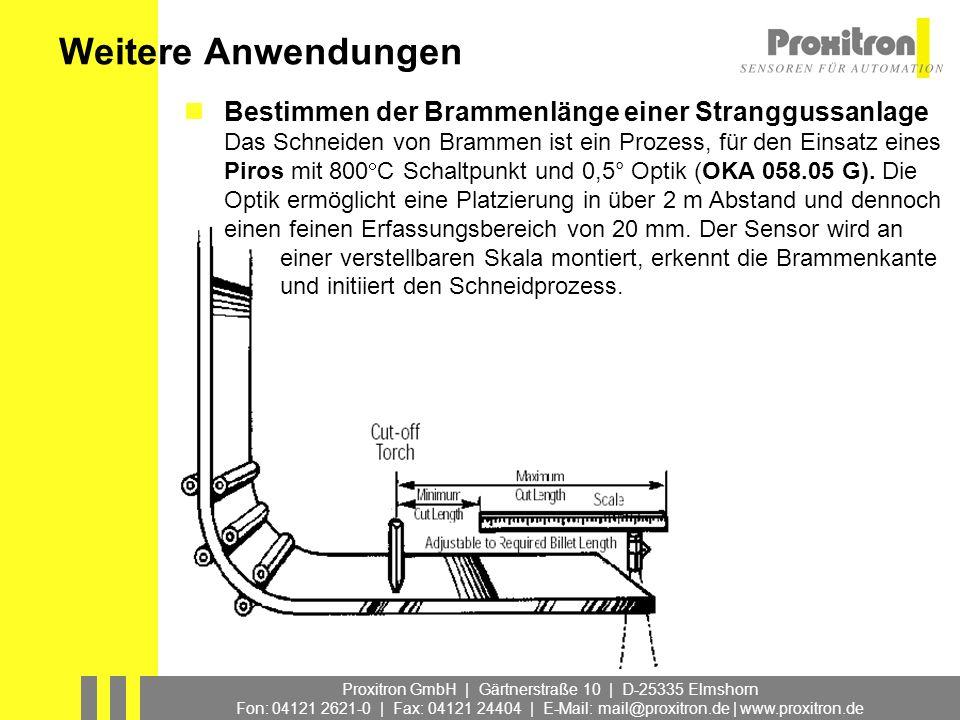 Proxitron GmbH | Gärtnerstraße 10 | D-25335 Elmshorn Fon: 04121 2621-0 | Fax: 04121 24404 | E-Mail: mail@proxitron.de | www.proxitron.de Weitere Anwen