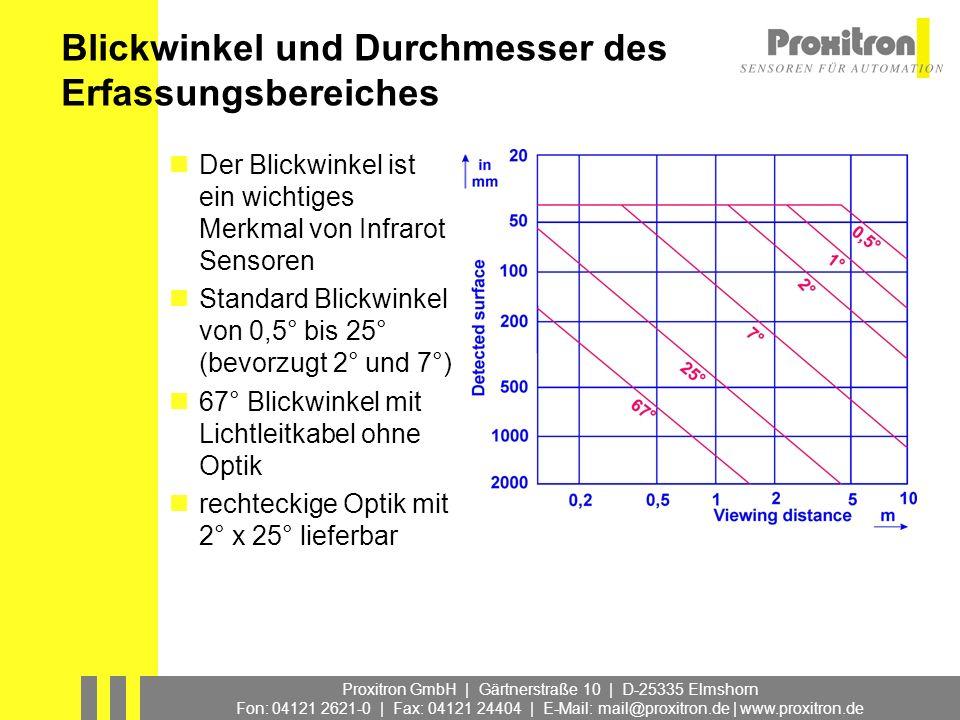 Proxitron GmbH | Gärtnerstraße 10 | D-25335 Elmshorn Fon: 04121 2621-0 | Fax: 04121 24404 | E-Mail: mail@proxitron.de | www.proxitron.de OKL Kompaktsensor M30 Gehäuse Messing vernickelt für Umgebungstemperaturen von -20 bis +75 °C mehrere Ansprechtemperaturen Integrierte Optik mit unterschiedlichen Blickwinkeln verschiedene Betriebsspannungs- und Ausgangsvarianten Luftanschluß zur Reinigung der Optik optional Piros Infrarot Sensor Kompakt mit integrierter Auswerteelektronik