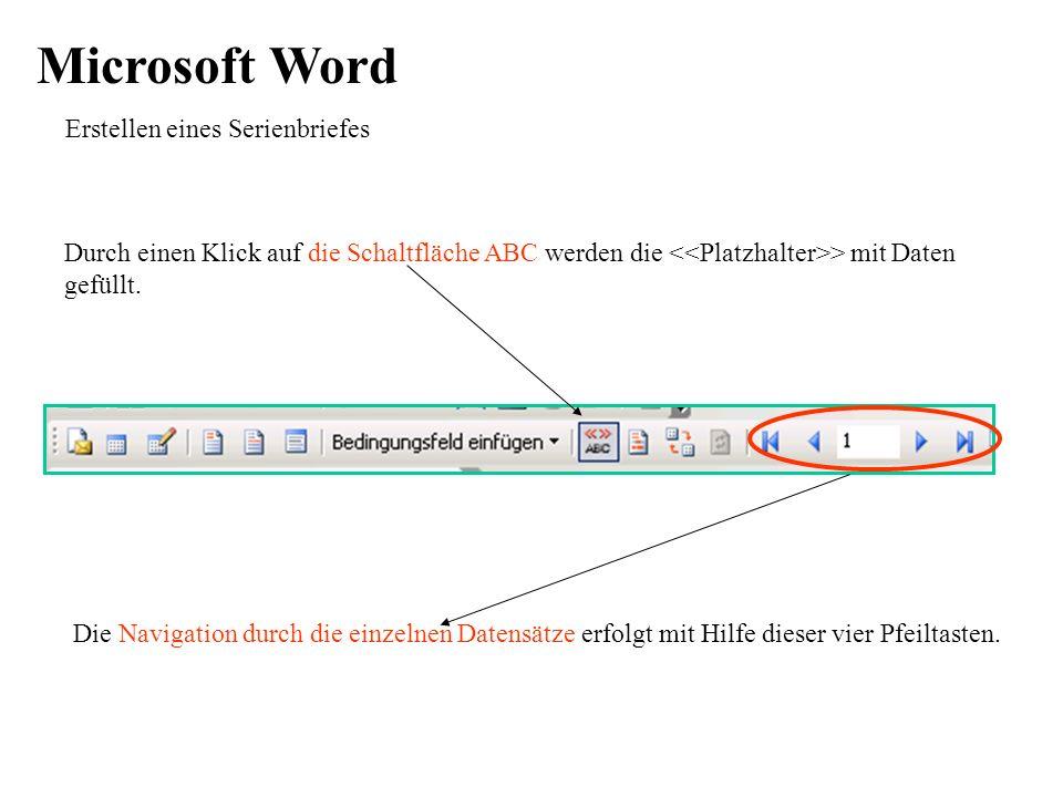 Microsoft Word Erstellen eines Serienbriefes Durch einen Klick auf die Schaltfläche ABC werden die > mit Daten gefüllt.