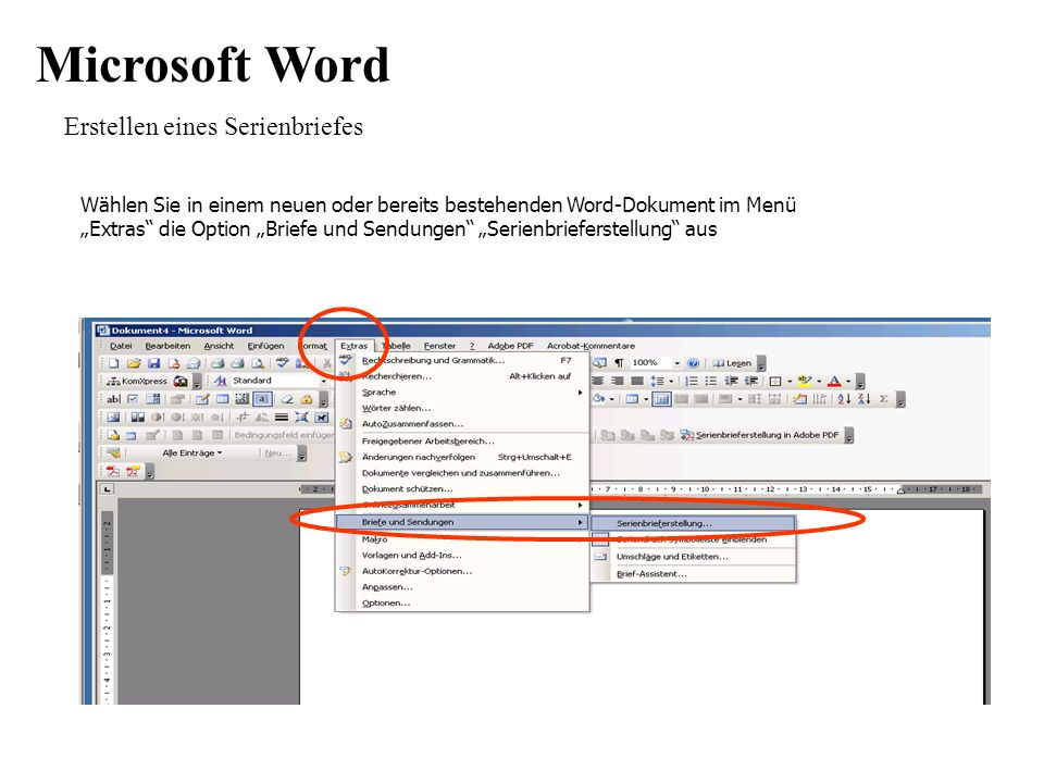 Microsoft Word Erstellen eines Serienbriefes Wählen Sie in einem neuen oder bereits bestehenden Word-Dokument im Menü Extras die Option Briefe und Sendungen Serienbrieferstellung aus