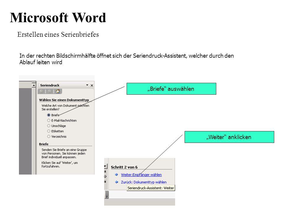 Microsoft Word Erstellen eines Serienbriefes In der rechten Bildschirmhälfte öffnet sich der Seriendruck-Assistent, welcher durch den Ablauf leiten wird Briefe auswählen Weiter anklicken