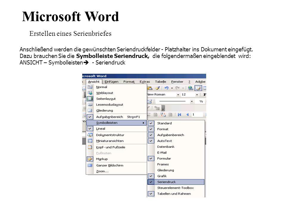 Microsoft Word Erstellen eines Serienbriefes Anschließend werden die gewünschten Seriendruckfelder - Platzhalter ins Dokument eingefügt.
