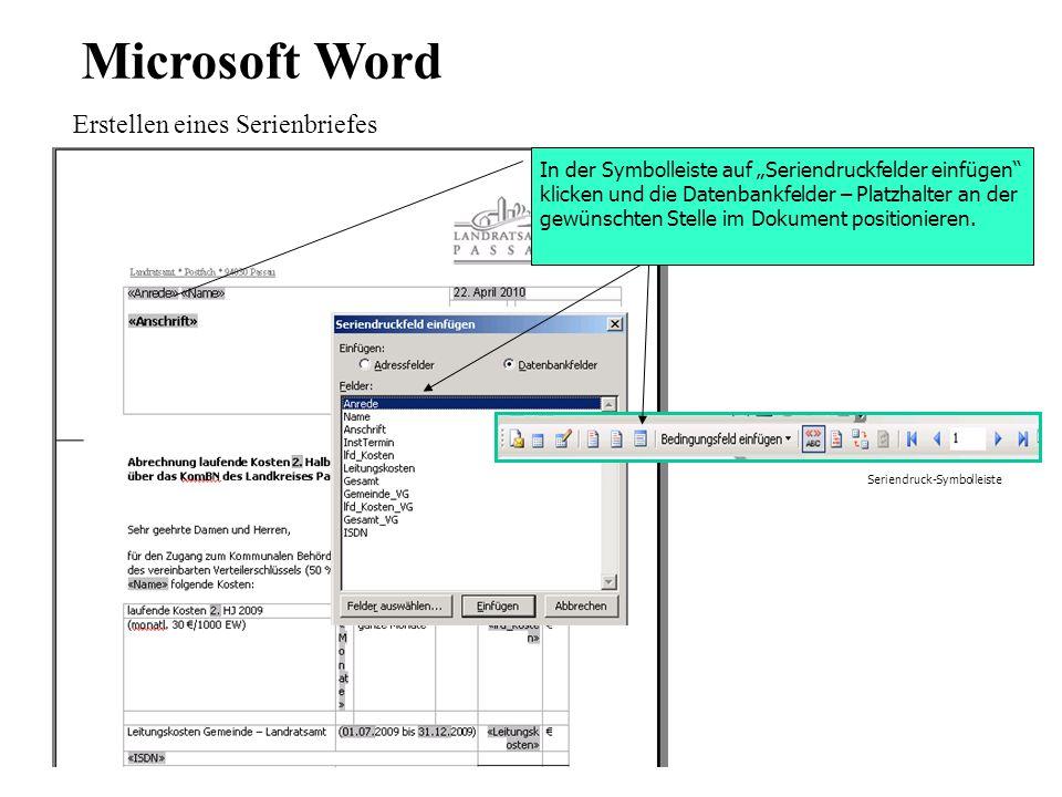 Microsoft Word Erstellen eines Serienbriefes In der Symbolleiste auf Seriendruckfelder einfügen klicken und die Datenbankfelder – Platzhalter an der gewünschten Stelle im Dokument positionieren.