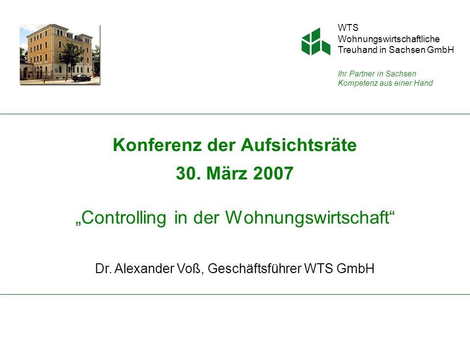WTS Wohnungswirtschaftliche Treuhand in Sachsen GmbH Ihr Partner in Sachsen Kompetenz aus einer Hand Konferenz der Aufsichtsräte 30.