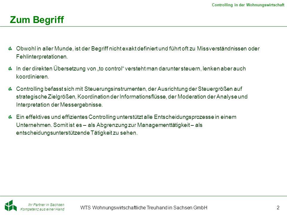 Ihr Partner in Sachsen Kompetenz aus einer Hand Controlling in der Wohnungswirtschaft WTS Wohnungswirtschaftliche Treuhand in Sachsen GmbH2 Zum Begrif