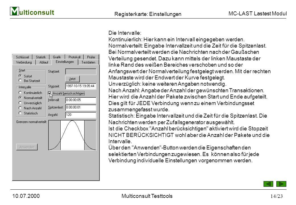 ulticonsult MC-LAST Lastest Modul 10.07.2000Multiconsult Testtools14/23 Die Intervalle: Kontinuierlich: Hier kann ein Intervall eingegeben werden.