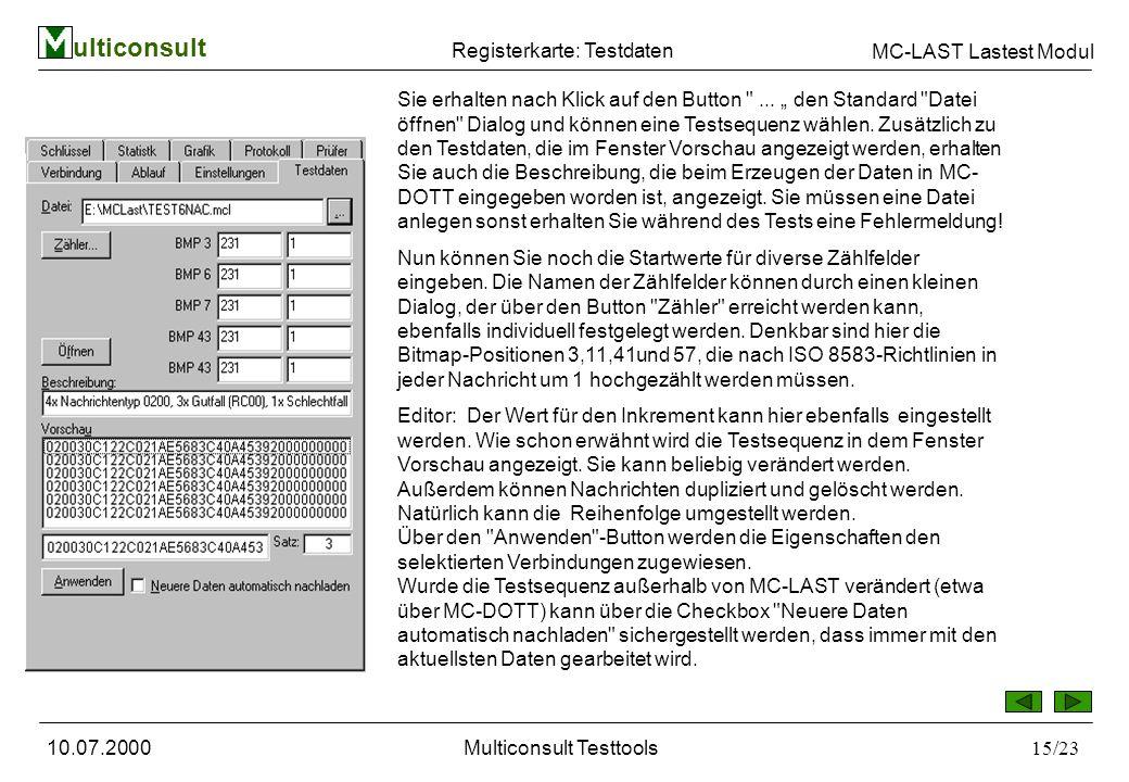 ulticonsult MC-LAST Lastest Modul 10.07.2000Multiconsult Testtools15/23 Registerkarte: Testdaten Sie erhalten nach Klick auf den Button ...