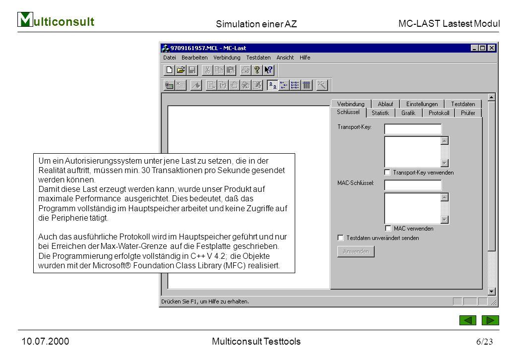 ulticonsult MC-LAST Lastest Modul 10.07.2000Multiconsult Testtools6/23 Simulation einer AZ Um ein Autorisierungssystem unter jene Last zu setzen, die in der Realität auftritt, müssen min.