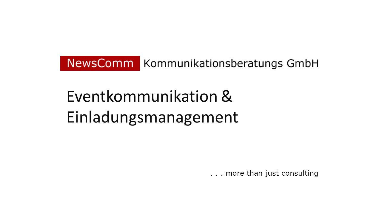 ... more than just consulting Eventkommunikation & Einladungsmanagement