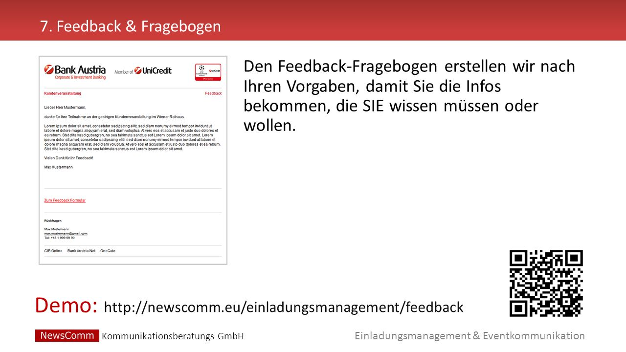 Demo: Einladungsmanagement & Eventkommunikation 7. Feedback & Fragebogen http://newscomm.eu/einladungsmanagement/feedback Den Feedback-Fragebogen erst