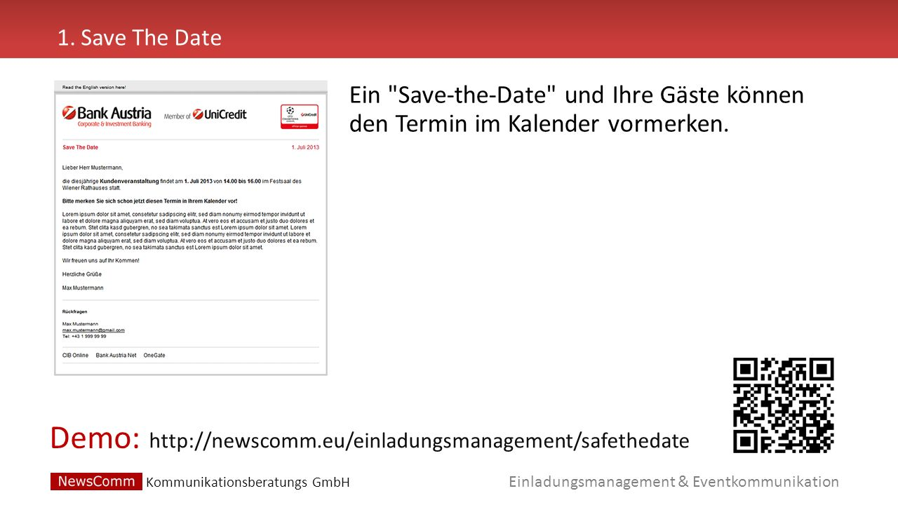 Demo: Einladungsmanagement & Eventkommunikation 1. Save The Date http://newscomm.eu/einladungsmanagement/safethedate Ein