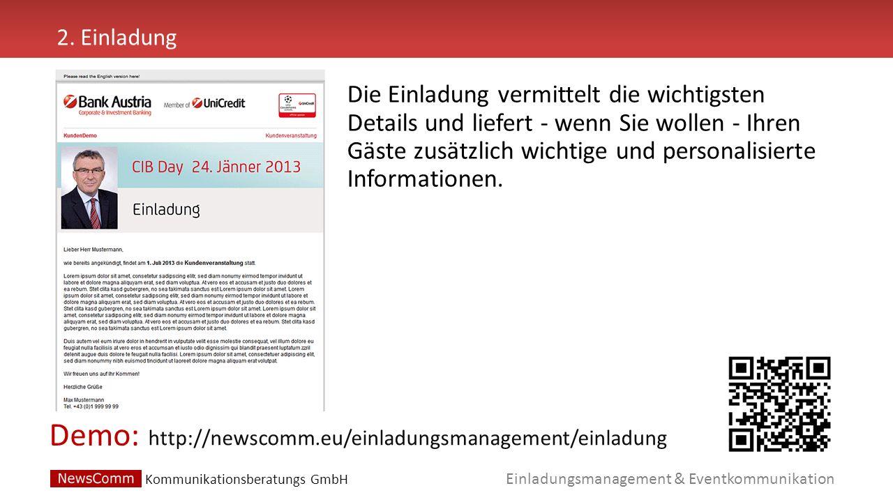 Demo: Einladungsmanagement & Eventkommunikation 2. Einladung http://newscomm.eu/einladungsmanagement/einladung Die Einladung vermittelt die wichtigste
