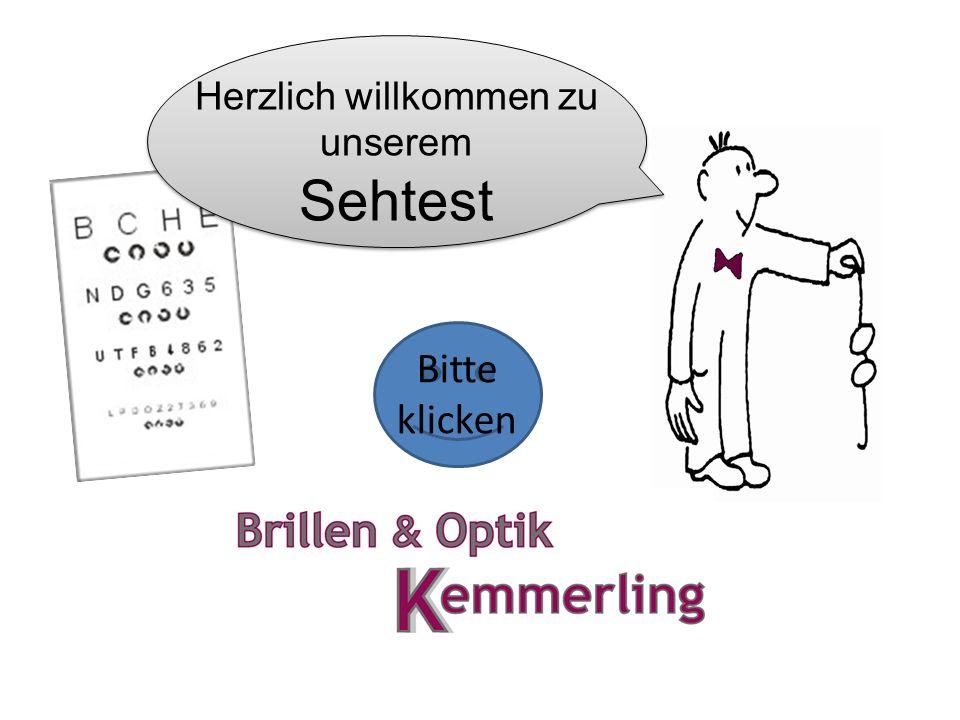 Herzlich willkommen zu unserem Sehtest von Volker Kemmerling Bitte klicken