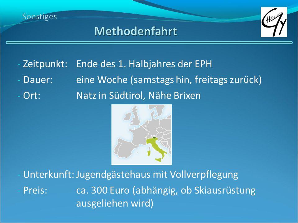 - Zeitpunkt:Ende des 1. Halbjahres der EPH - Dauer: eine Woche (samstags hin, freitags zurück) - Ort:Natz in Südtirol, Nähe Brixen - Unterkunft:Jugend