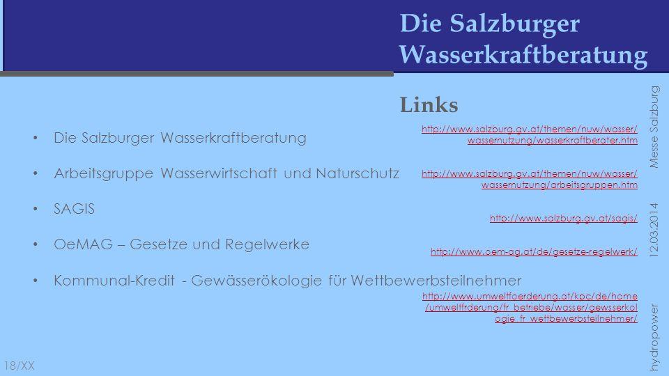 Die Salzburger Wasserkraftberatung hydropower 12.03.2014 Messe Salzburg Links Die Salzburger Wasserkraftberatung Arbeitsgruppe Wasserwirtschaft und Na