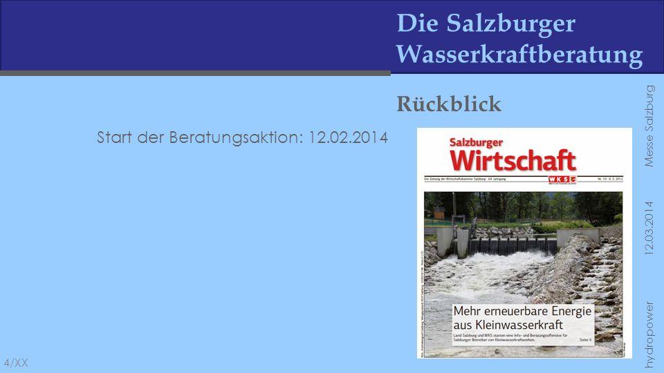 Die Salzburger Wasserkraftberatung Resümee 15/XX hydropower 12.03.2014 Messe Salzburg Beratung wird konstant in Anspruch genommen Individuelle Beratung Rückmeldungen der geförderten Personen sind gut Beratung nicht immer sinnvoll bzw.