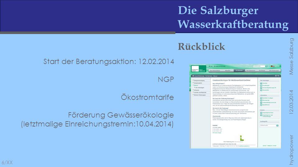 Die Salzburger Wasserkraftberatung Rückblick Start der Beratungsaktion: 12.02.2014 NGP Ökostromtarife Förderung Gewässerökologie (letztmalige Einreich