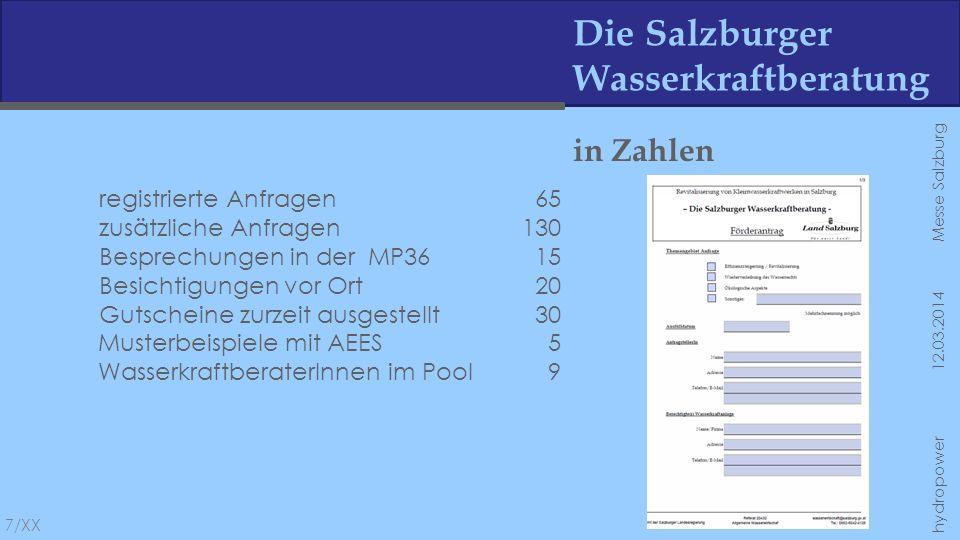 Die Salzburger Wasserkraftberatung Ablaufschema 8/XX hydropower 12.03.2014 Messe Salzburg -2-stufiges Verfahren -Kosten fallen erst ab Stufe 2 für Betreiber an -Sonderlösung für Kraftwerke unter 30kW Engpassleistung