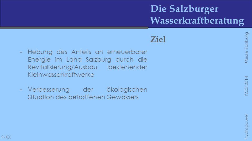 Die Salzburger Wasserkraftberatung Ziel -Hebung des Anteils an erneuerbarer Energie im Land Salzburg durch die Revitalisierung/Ausbau bestehender Klei