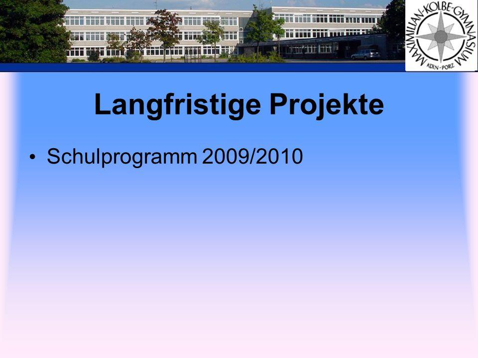 Langfristige Projekte Schulprogramm 2009/2010