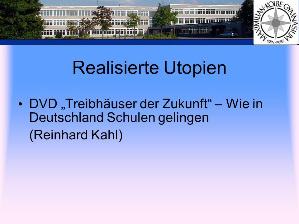 Realisierte Utopien DVD Treibhäuser der Zukunft – Wie in Deutschland Schulen gelingen (Reinhard Kahl)