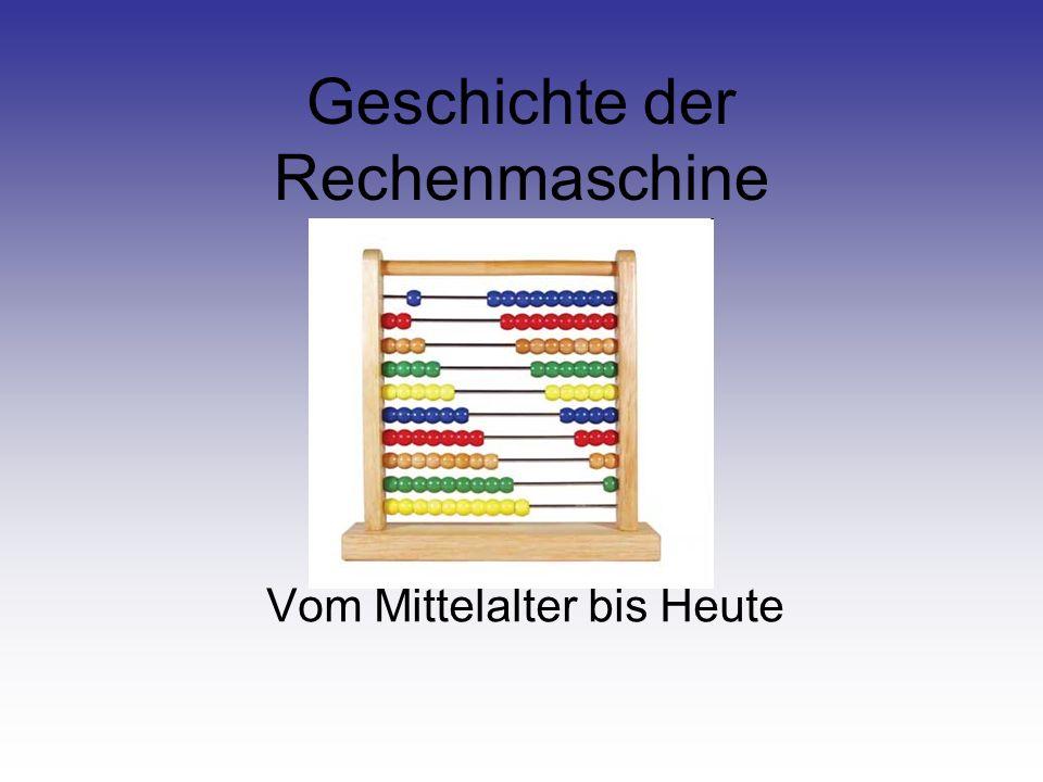 Geschichte der Rechenmaschine Vom Mittelalter bis Heute