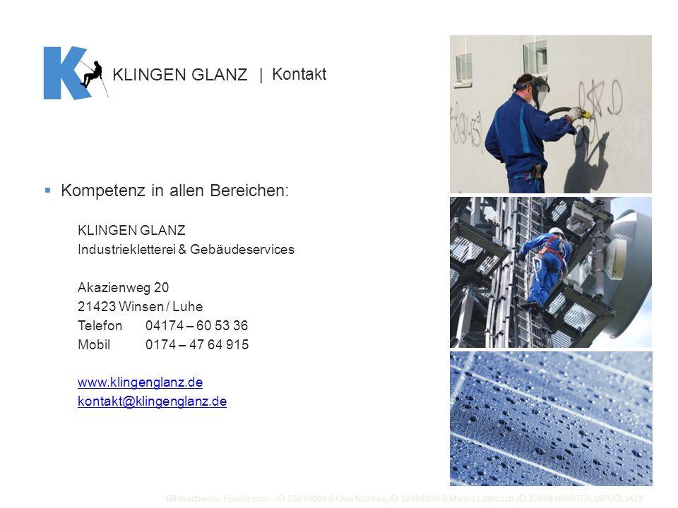 Kompetenz in allen Bereichen: KLINGEN GLANZ Industriekletterei & Gebäudeservices Akazienweg 20 21423 Winsen / Luhe Telefon04174 – 60 53 36 Mobil0174 –