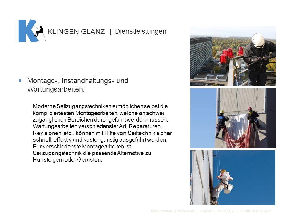 KLINGEN GLANZ | Dienstleistungen Montage-, Instandhaltungs- und Wartungsarbeiten: Moderne Seilzugangstechniken ermöglichen selbst die kompliziertesten