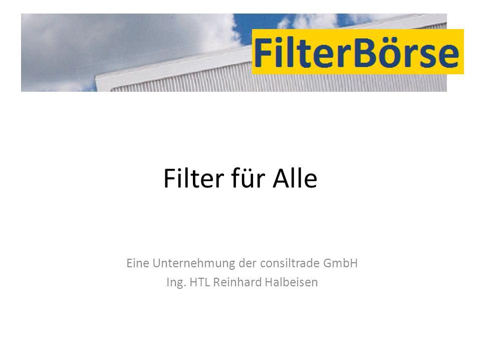 Filter für Alle Eine Unternehmung der consiltrade GmbH Ing. HTL Reinhard Halbeisen