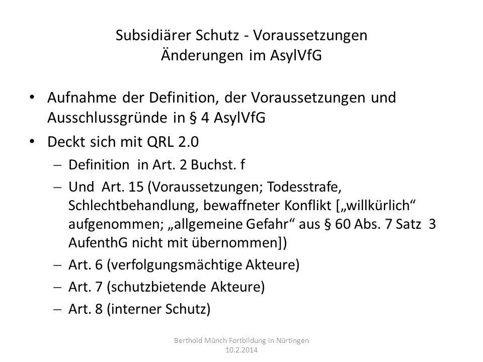 Subsidiärer Schutz - Voraussetzungen Änderungen im AufenthG Aus dem Aufenthaltsgesetz entfernt § 60 Abs.