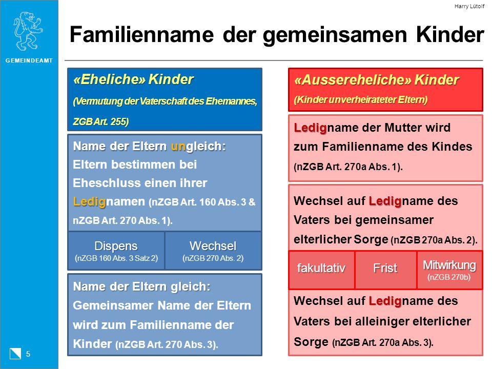 GEMEINDEAMT 5 «Eheliche» Kinder (Vermutung der Vaterschaft des Ehemannes, ZGB Art. 255) «Aussereheliche» Kinder (Kinder unverheirateter Eltern) Ledig