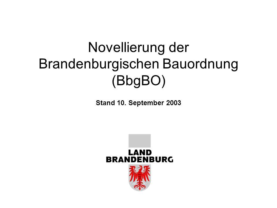 Novellierung der Brandenburgischen Bauordnung (BbgBO) Stand 10. September 2003