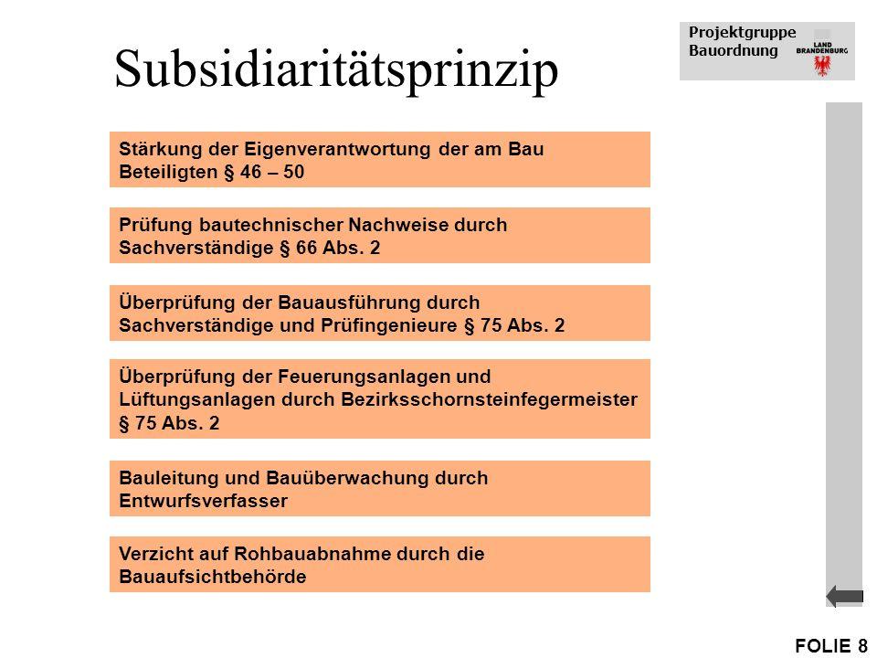 Projektgruppe Bauordnung FOLIE 8 Stärkung der Eigenverantwortung der am Bau Beteiligten § 46 – 50 Prüfung bautechnischer Nachweise durch Sachverständi
