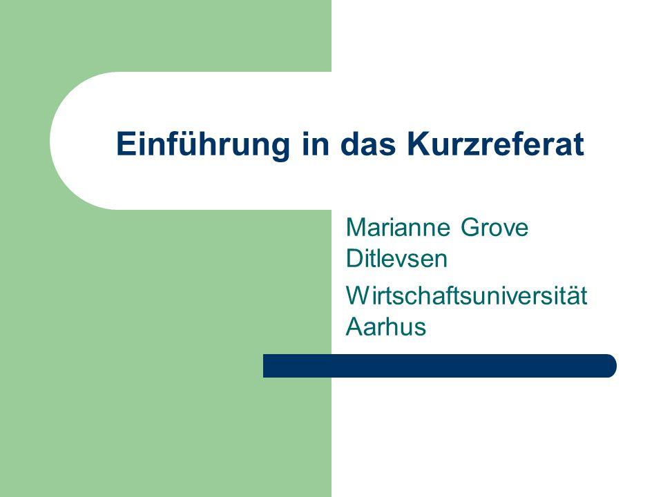 Einführung in das Kurzreferat Marianne Grove Ditlevsen Wirtschaftsuniversität Aarhus
