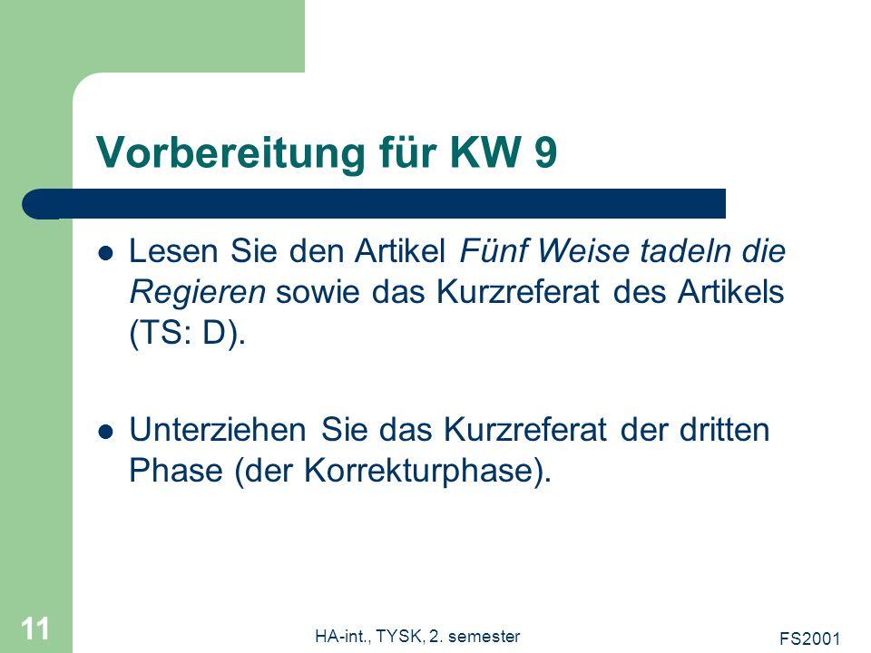 FS2001 HA-int., TYSK, 2. semester 11 Vorbereitung für KW 9 Lesen Sie den Artikel Fünf Weise tadeln die Regieren sowie das Kurzreferat des Artikels (TS
