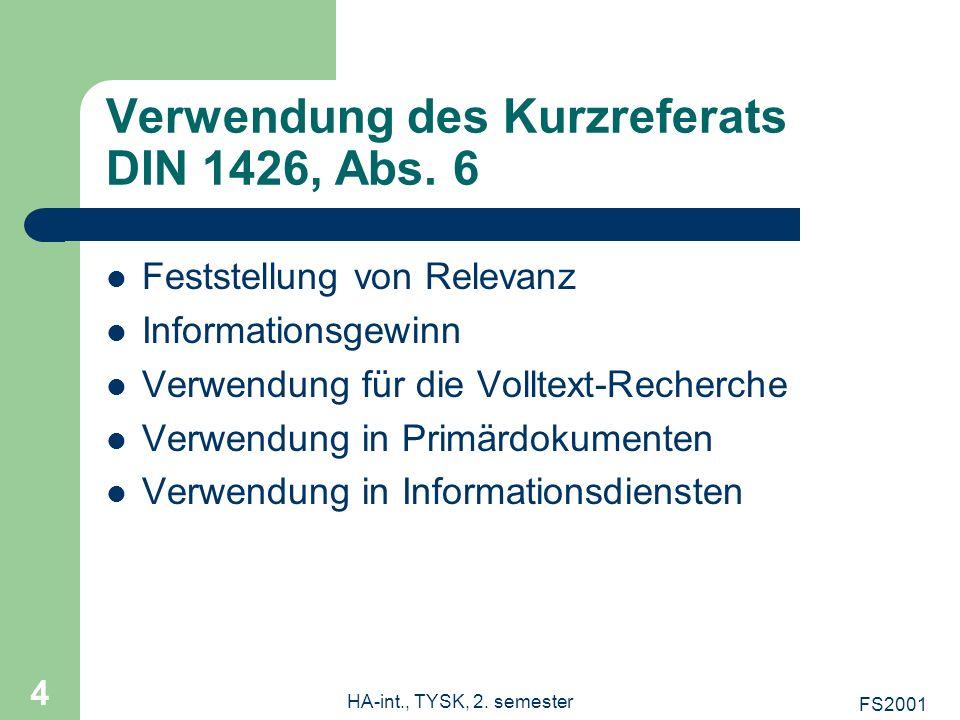 FS2001 HA-int., TYSK, 2. semester 4 Verwendung des Kurzreferats DIN 1426, Abs. 6 Feststellung von Relevanz Informationsgewinn Verwendung für die Vollt