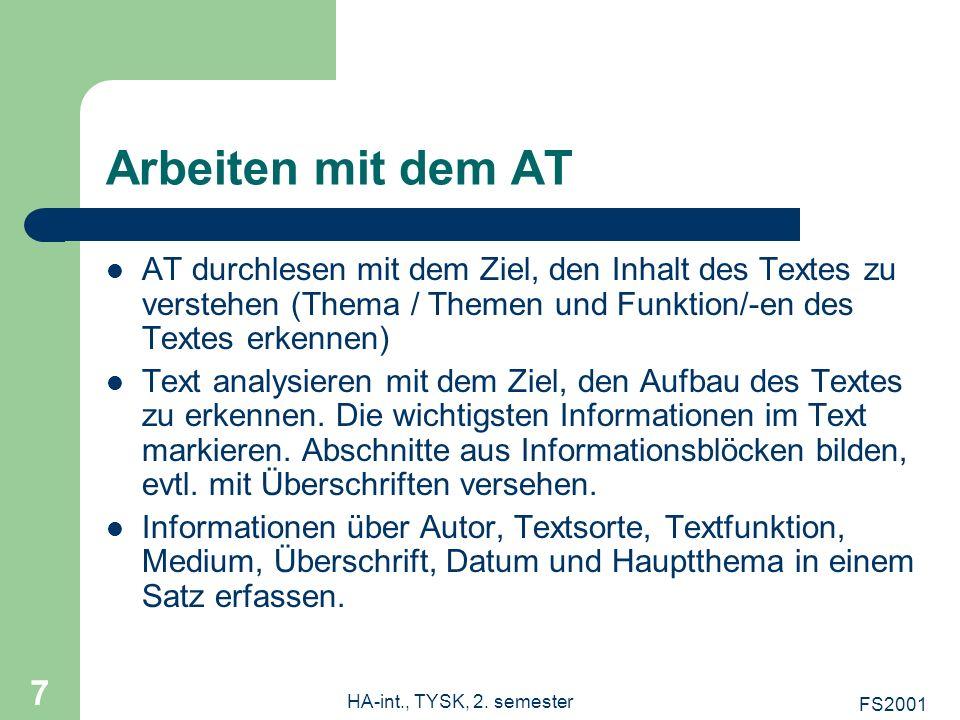 FS2001 HA-int., TYSK, 2. semester 7 Arbeiten mit dem AT AT durchlesen mit dem Ziel, den Inhalt des Textes zu verstehen (Thema / Themen und Funktion/-e