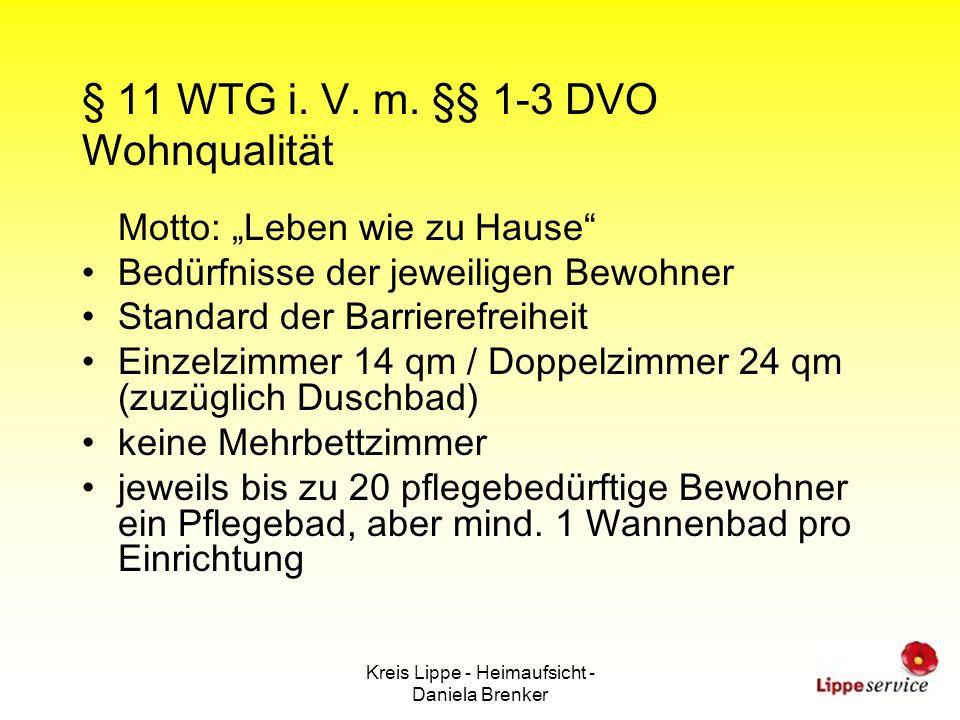 Kreis Lippe - Heimaufsicht - Daniela Brenker § 11 WTG i. V. m. §§ 1-3 DVO Wohnqualität Motto: Leben wie zu Hause Bedürfnisse der jeweiligen Bewohner S