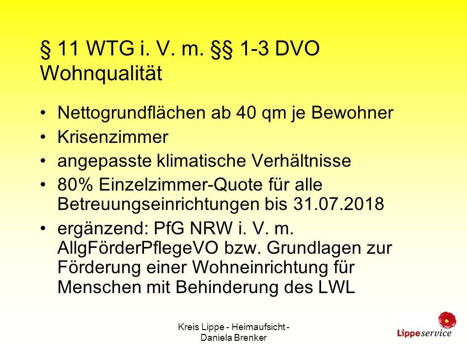 Kreis Lippe - Heimaufsicht - Daniela Brenker § 11 WTG i. V. m. §§ 1-3 DVO Wohnqualität Nettogrundflächen ab 40 qm je Bewohner Krisenzimmer angepasste