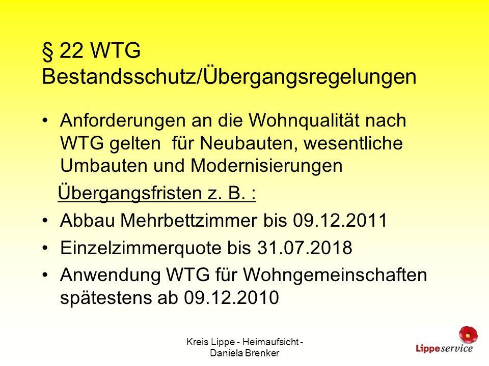 Kreis Lippe - Heimaufsicht - Daniela Brenker § 22 WTG Bestandsschutz/Übergangsregelungen Anforderungen an die Wohnqualität nach WTG gelten für Neubaut