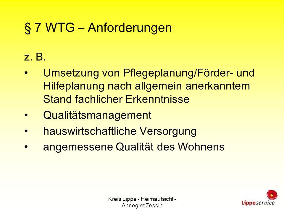 Kreis Lippe - Heimaufsicht - Annegret Zessin § 7 WTG – Anforderungen z. B. Umsetzung von Pflegeplanung/Förder- und Hilfeplanung nach allgemein anerkan