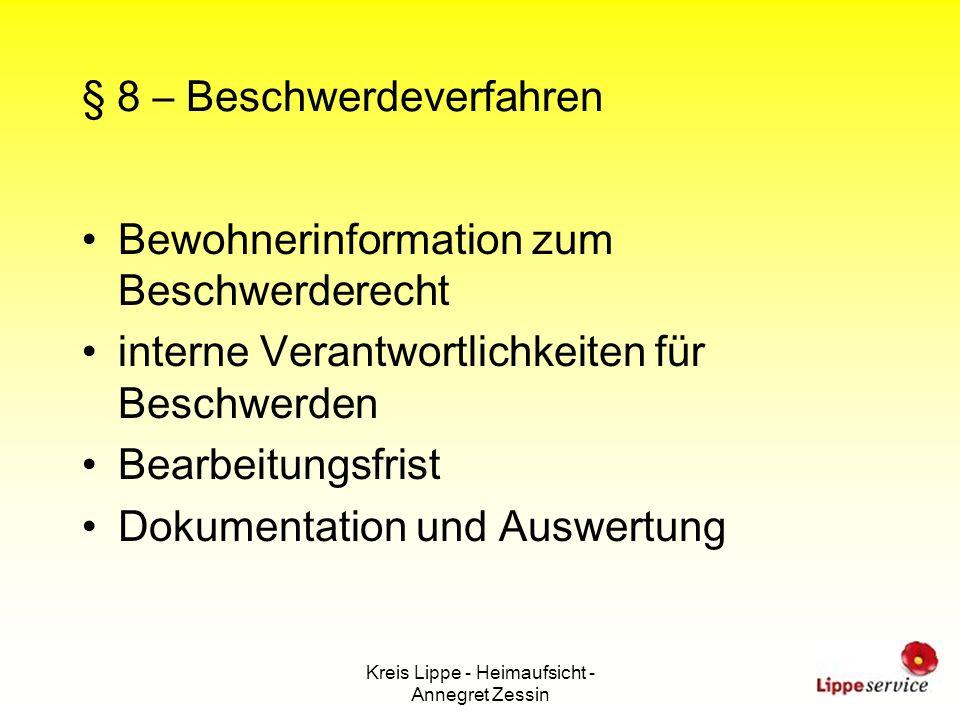 Kreis Lippe - Heimaufsicht - Annegret Zessin § 8 – Beschwerdeverfahren Bewohnerinformation zum Beschwerderecht interne Verantwortlichkeiten für Beschw