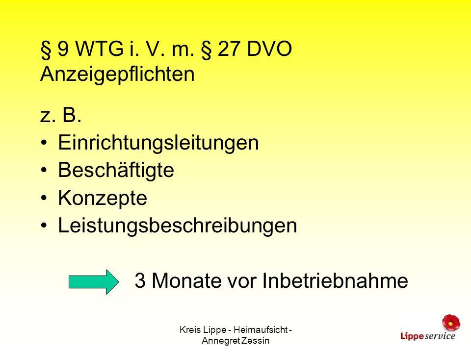 Kreis Lippe - Heimaufsicht - Annegret Zessin § 9 WTG i. V. m. § 27 DVO Anzeigepflichten z. B. Einrichtungsleitungen Beschäftigte Konzepte Leistungsbes