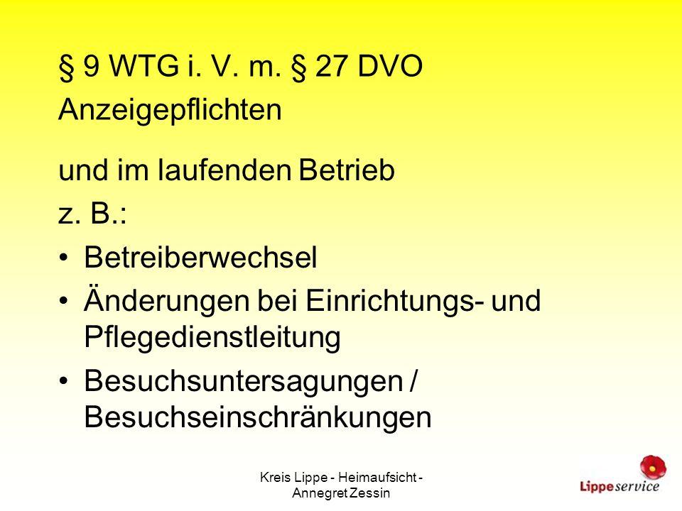 Kreis Lippe - Heimaufsicht - Annegret Zessin § 9 WTG i. V. m. § 27 DVO Anzeigepflichten und im laufenden Betrieb z. B.: Betreiberwechsel Änderungen be