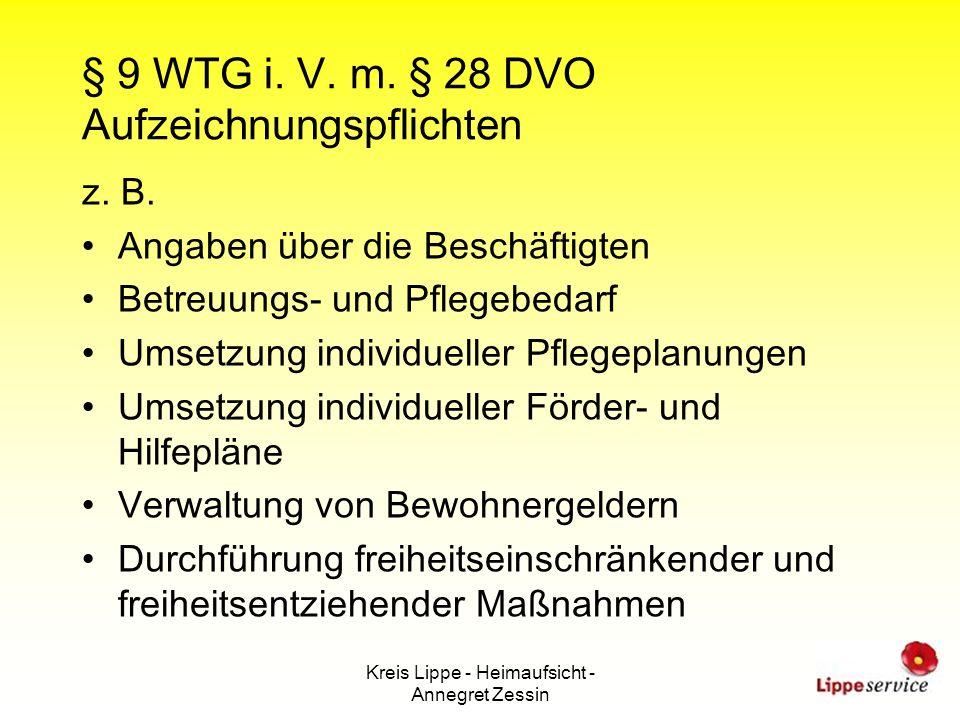 Kreis Lippe - Heimaufsicht - Annegret Zessin § 9 WTG i. V. m. § 28 DVO Aufzeichnungspflichten z. B. Angaben über die Beschäftigten Betreuungs- und Pfl
