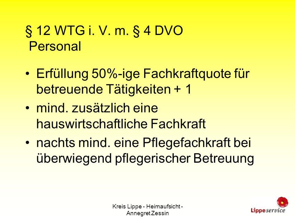 Kreis Lippe - Heimaufsicht - Annegret Zessin § 12 WTG i. V. m. § 4 DVO Personal Erfüllung 50%-ige Fachkraftquote für betreuende Tätigkeiten + 1 mind.