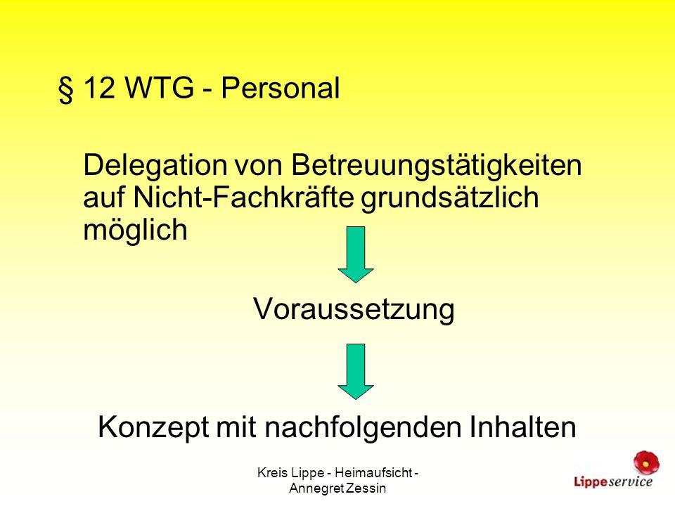 Kreis Lippe - Heimaufsicht - Annegret Zessin § 12 WTG - Personal Delegation von Betreuungstätigkeiten auf Nicht-Fachkräfte grundsätzlich möglich Vorau