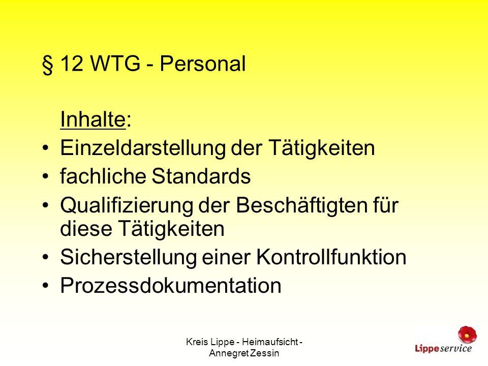 Kreis Lippe - Heimaufsicht - Annegret Zessin § 12 WTG - Personal Inhalte: Einzeldarstellung der Tätigkeiten fachliche Standards Qualifizierung der Bes